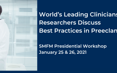Preeclampsia is Focus of  SMFM Presidential Workshop